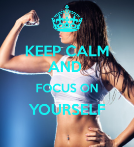 keep-calm-and-focus-on-yourself-2